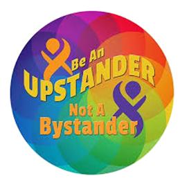 Be an upstander, not a bystander